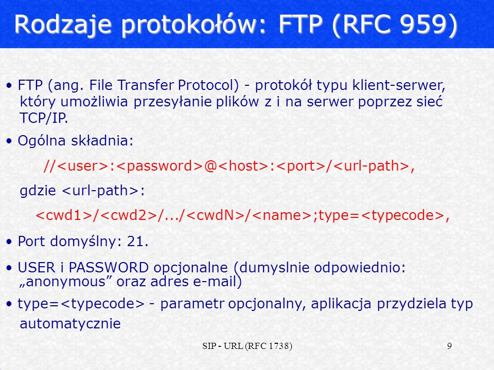 SIP - URL (RFC 1738)20 Rejestracja nowych schematów (2) Zarezerwowane przez IANA przedrostki proponowanych schematów: - afs: Andrew File System global file names.