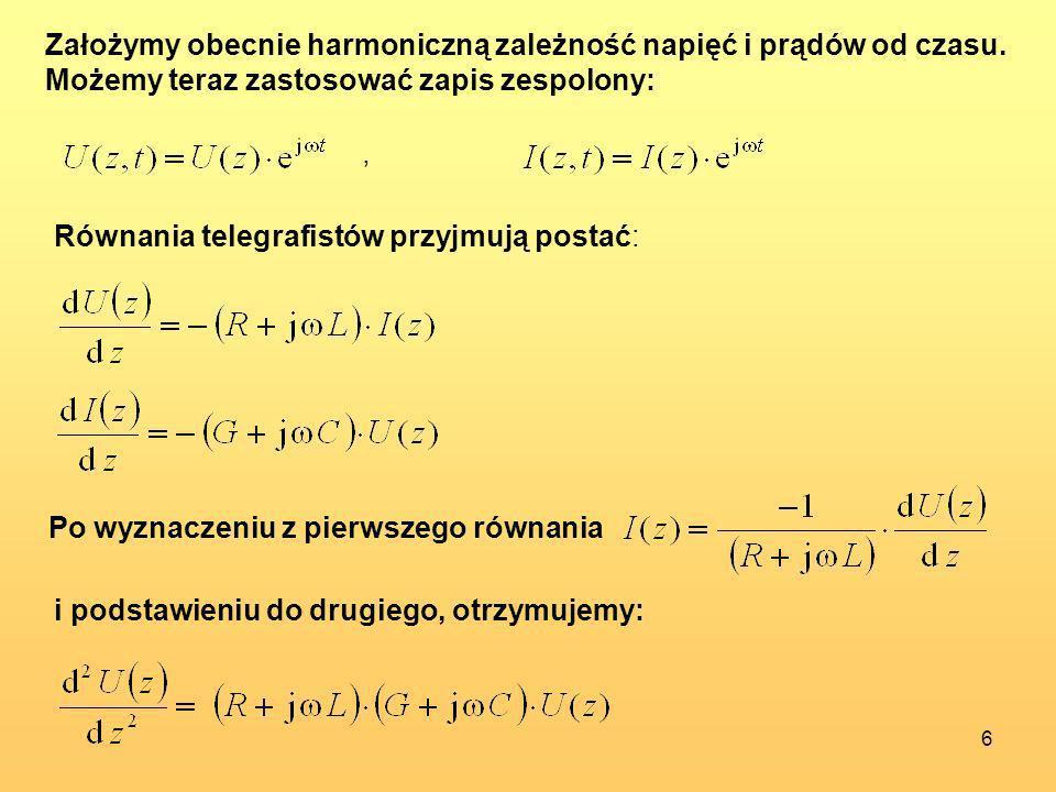 7 - jest współczynnikiem propagacji fali w linii współczynnik [1/m] – określa tłumienie fali rozchodzącej się w linii współczynnik [rad/m] – określa szybkość zmiany fazy Równania określające rozkład napięć i prądów w linii przyjmują postać: są to równania falowe