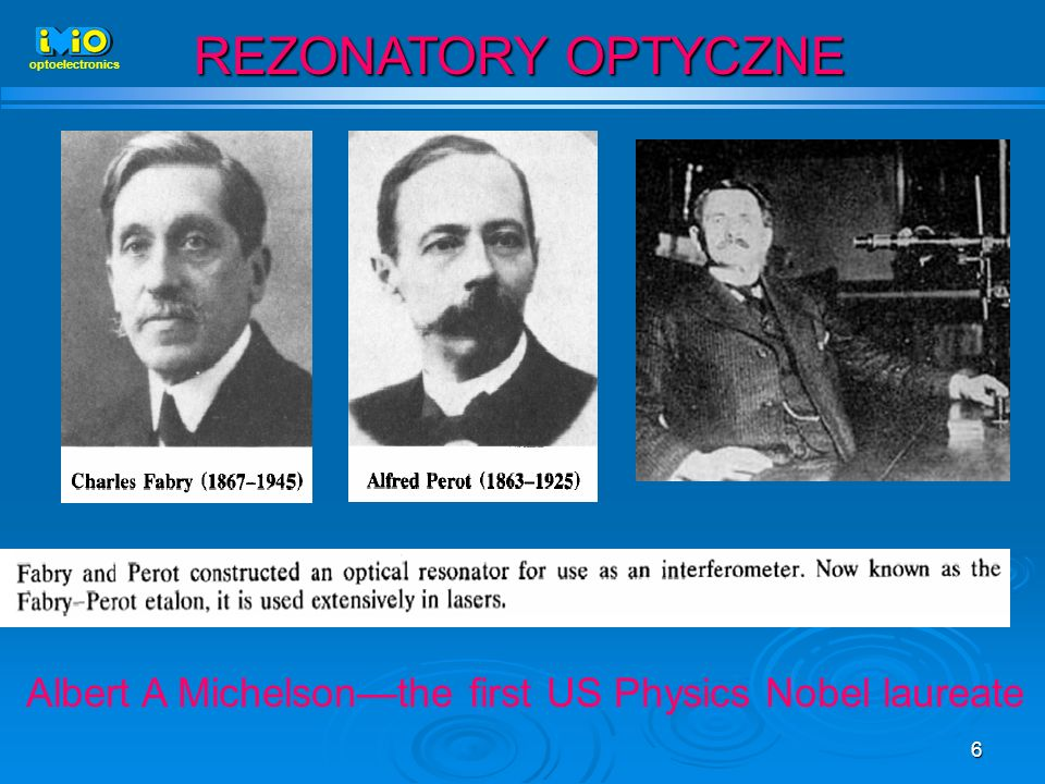 6 REZONATORY OPTYCZNE Albert A Michelsonthe first US Physics Nobel laureate