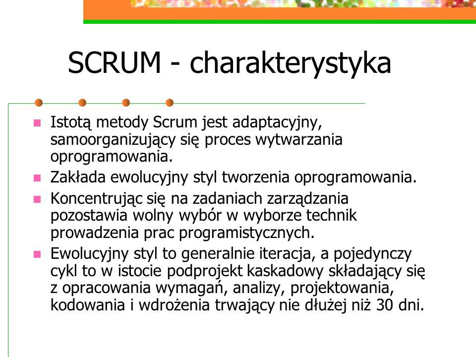 SCRUM - charakterystyka Istotą metody Scrum jest adaptacyjny, samoorganizujący się proces wytwarzania oprogramowania. Zakłada ewolucyjny styl tworzeni