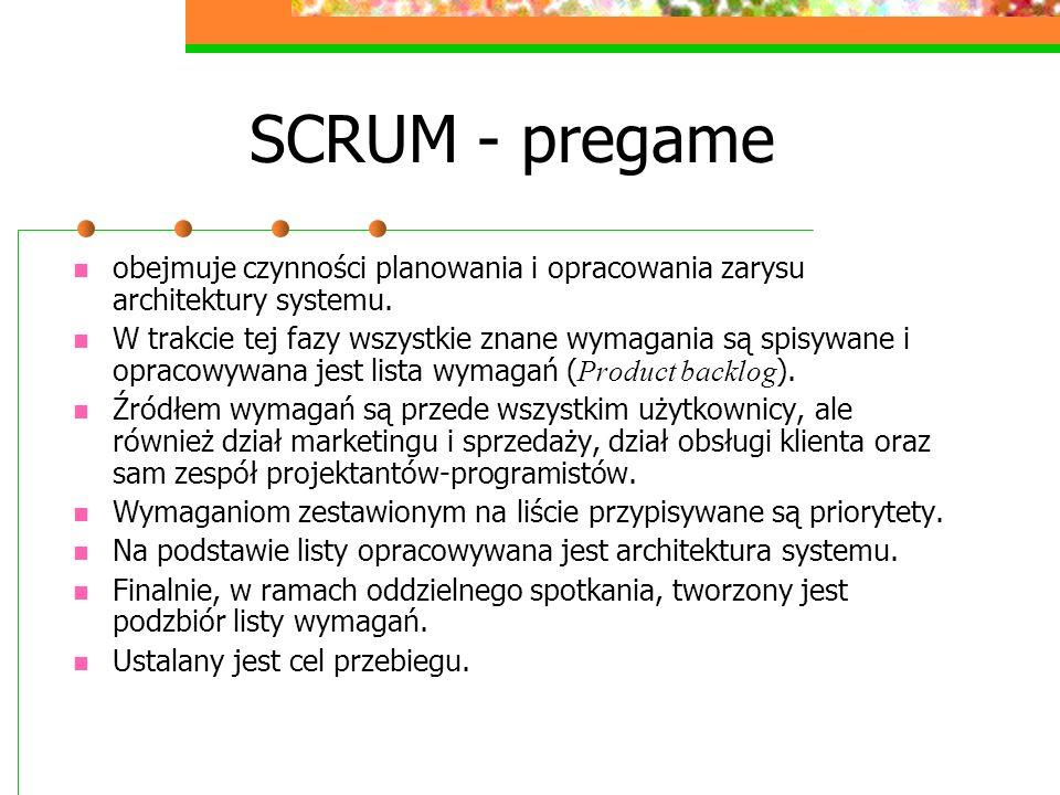 SCRUM - pregame obejmuje czynności planowania i opracowania zarysu architektury systemu. W trakcie tej fazy wszystkie znane wymagania są spisywane i o