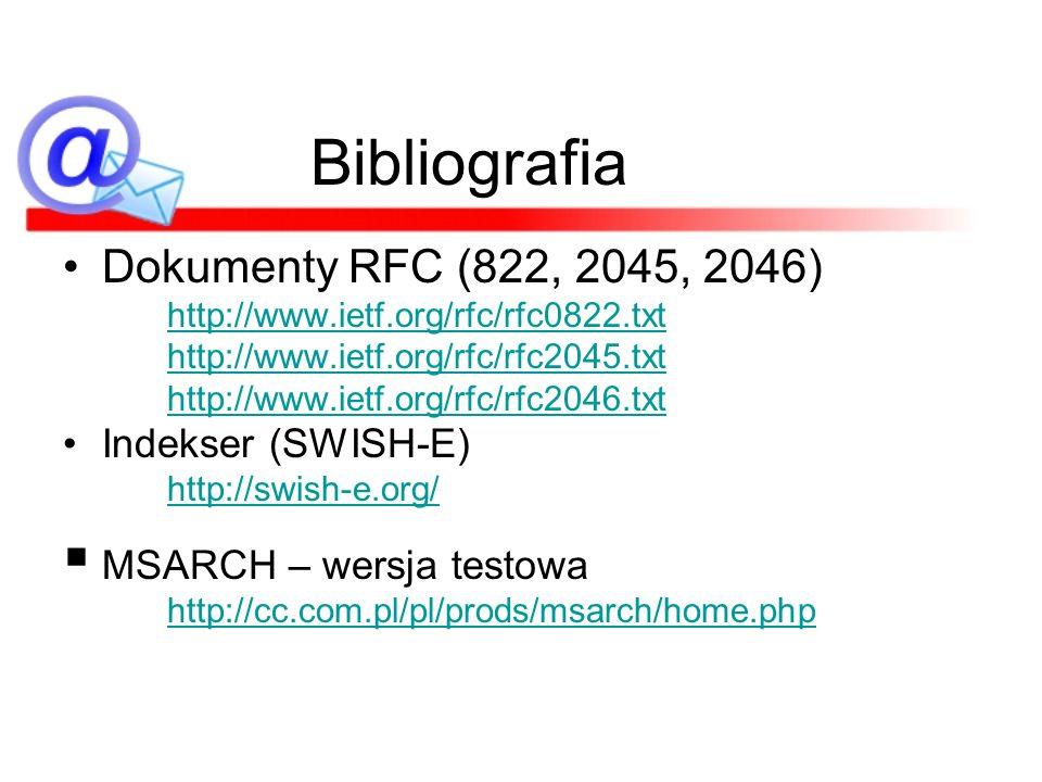 Bibliografia Dokumenty RFC (822, 2045, 2046) http://www.ietf.org/rfc/rfc0822.txt http://www.ietf.org/rfc/rfc2045.txt http://www.ietf.org/rfc/rfc2046.t