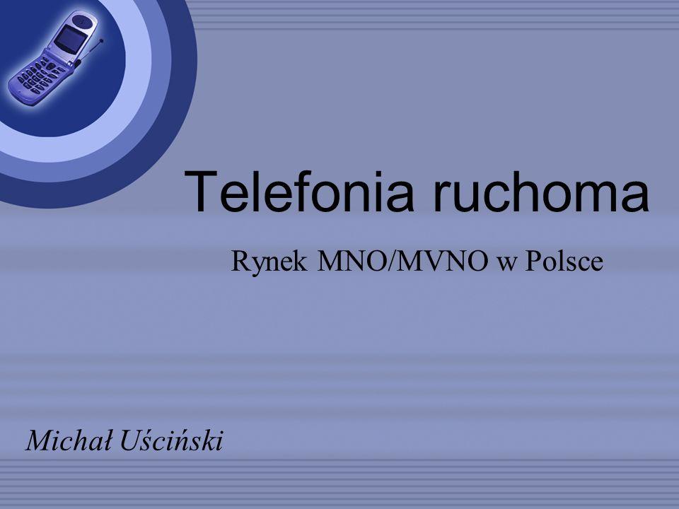 Telefonia ruchoma Rynek MNO/MVNO w Polsce Michał Uściński