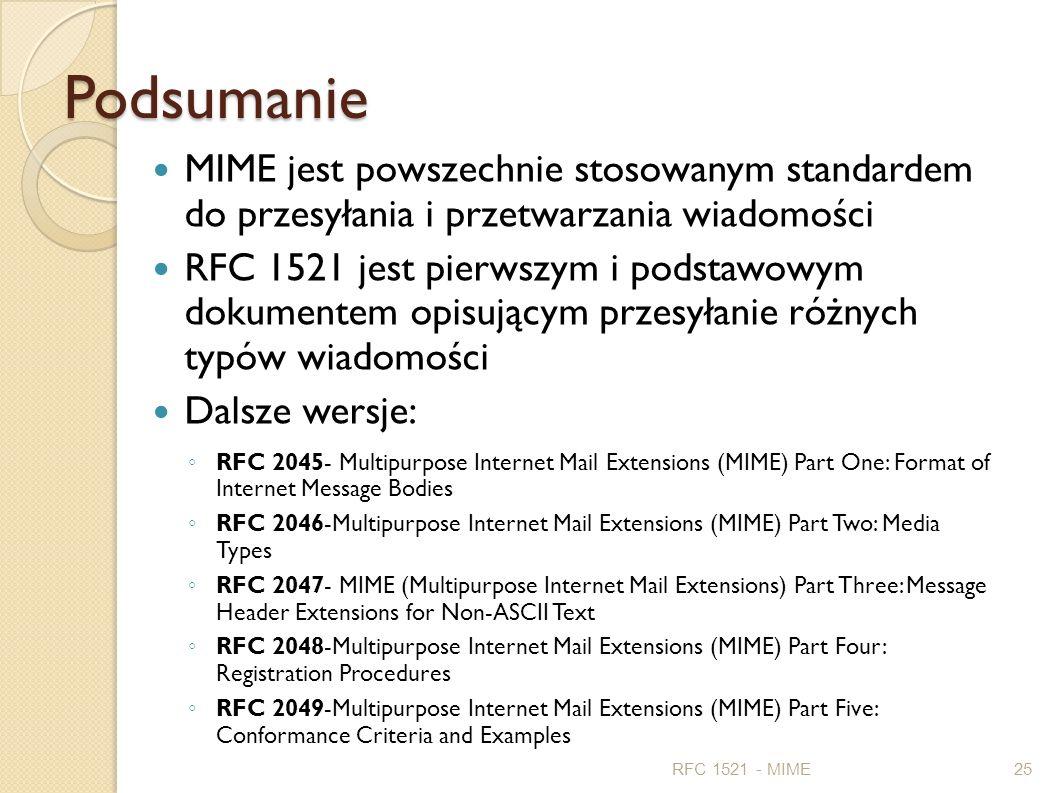 Podsumanie MIME jest powszechnie stosowanym standardem do przesyłania i przetwarzania wiadomości RFC 1521 jest pierwszym i podstawowym dokumentem opis