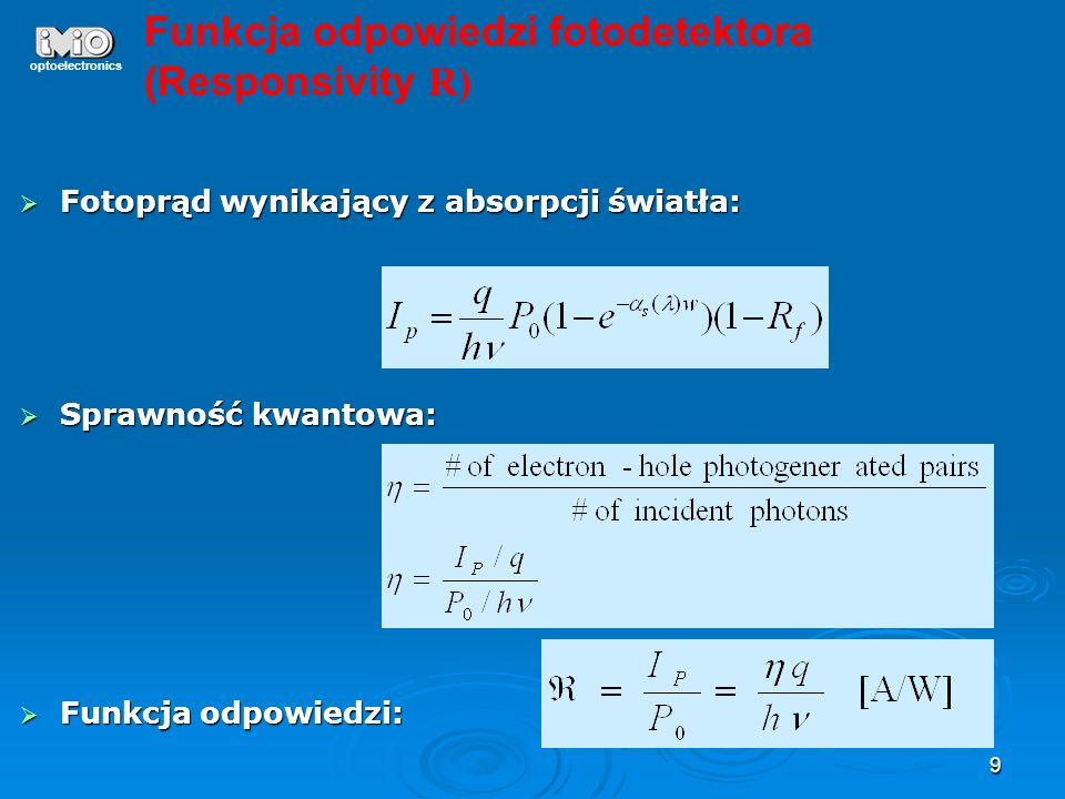 30 optoelectronics Fotodioda lawinowa - jonizacja zderzeniowa współczynniki jonizacji e i h średnia odległość między zderzeniami 1/ e i 1/ h i rośnie ze wzrostem pola i maleje ze wzrostem temperatury (rośnie prawdopodobieństwo zderzeń) stosunek jonizacji k = h / e, k<<1 bo ruchliwość elektronów większa dlatego proces lawinowy posuwa się od strony p do n Wzmocnienie zał: tylko jeden typ nośników (e-) umożliwia powielanie h =0 k=0 Je(x) - gęstość prądu elektronowego w punkcie x
