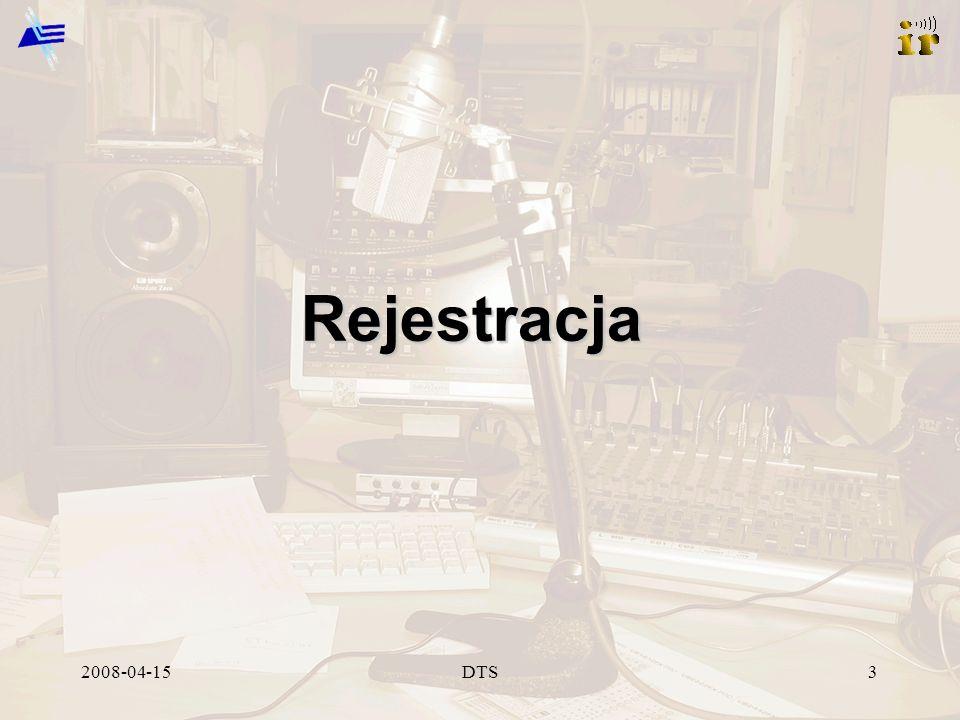 2008-04-15DTS3 Rejestracja