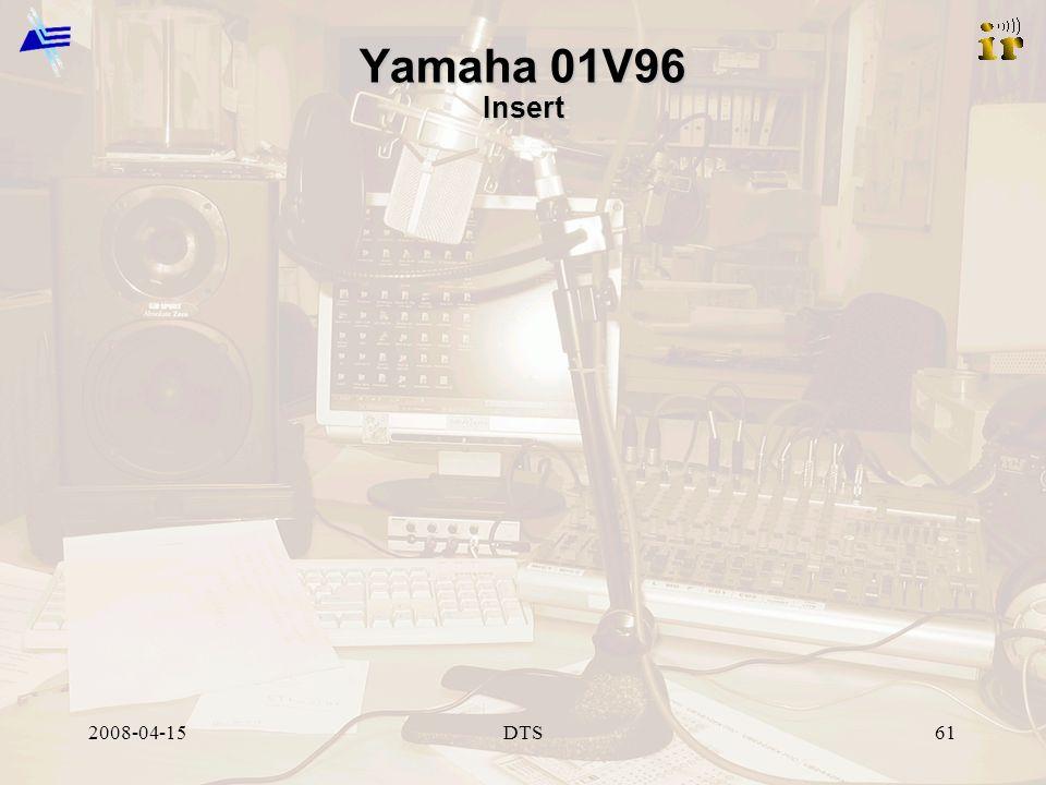 2008-04-15DTS61 Yamaha 01V96 Insert