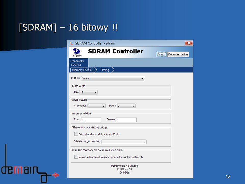 12 [SDRAM] – 16 bitowy !!