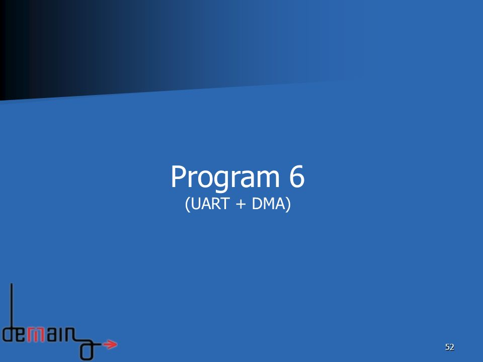52 Program 6 (UART + DMA)