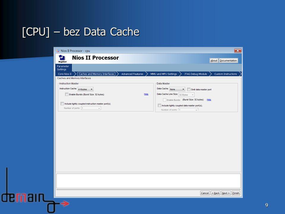 9 [CPU] – bez Data Cache