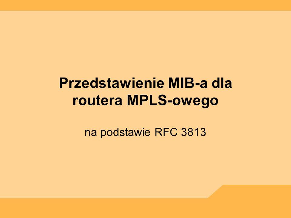 Przedstawienie MIB-a dla routera MPLS-owego na podstawie RFC 3813
