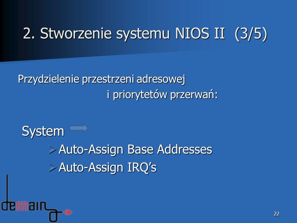 Przydzielenie przestrzeni adresowej i priorytetów przerwań: System System Auto-Assign Base Addresses Auto-Assign Base Addresses Auto-Assign IRQs Auto-