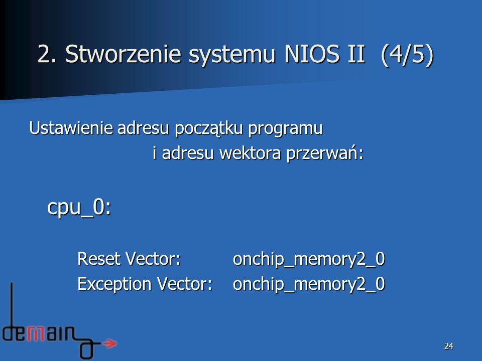 Ustawienie adresu początku programu i adresu wektora przerwań: i adresu wektora przerwań:cpu_0: Reset Vector: onchip_memory2_0 Exception Vector: onchi