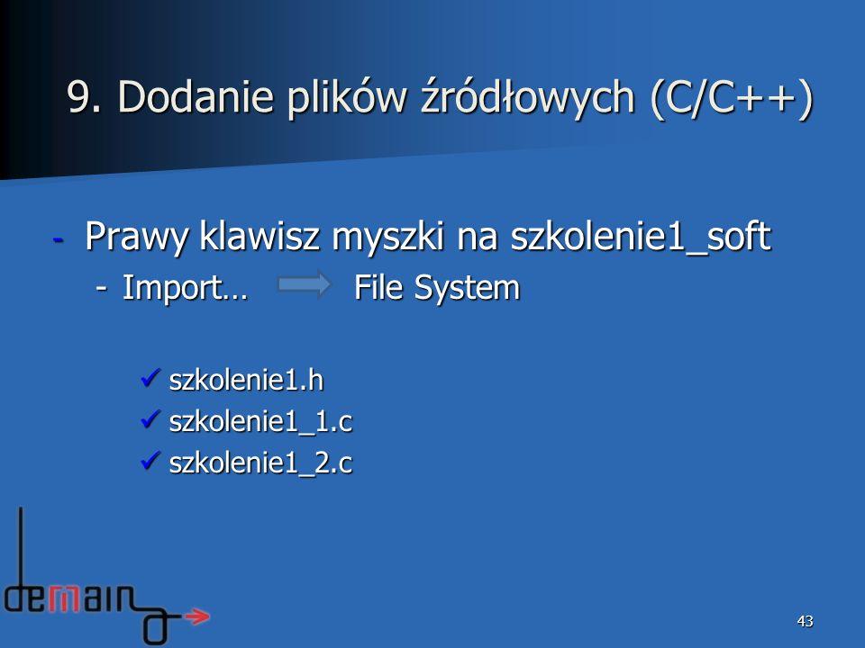 - Prawy klawisz myszki na szkolenie1_soft -Import… File System szkolenie1.h szkolenie1.h szkolenie1_1.c szkolenie1_1.c szkolenie1_2.c szkolenie1_2.c 4