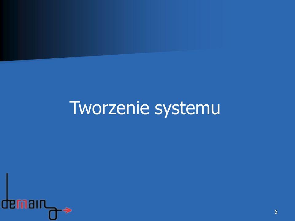 5 Tworzenie systemu