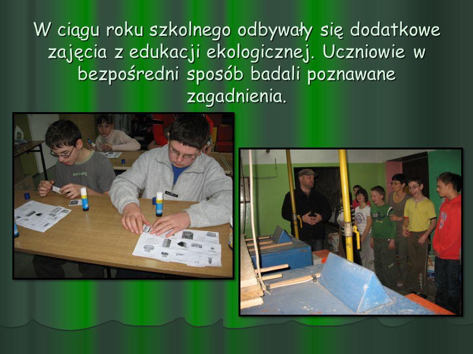W ciągu roku szkolnego odbywały się dodatkowe zajęcia z edukacji ekologicznej. Uczniowie w bezpośredni sposób badali poznawane zagadnienia.