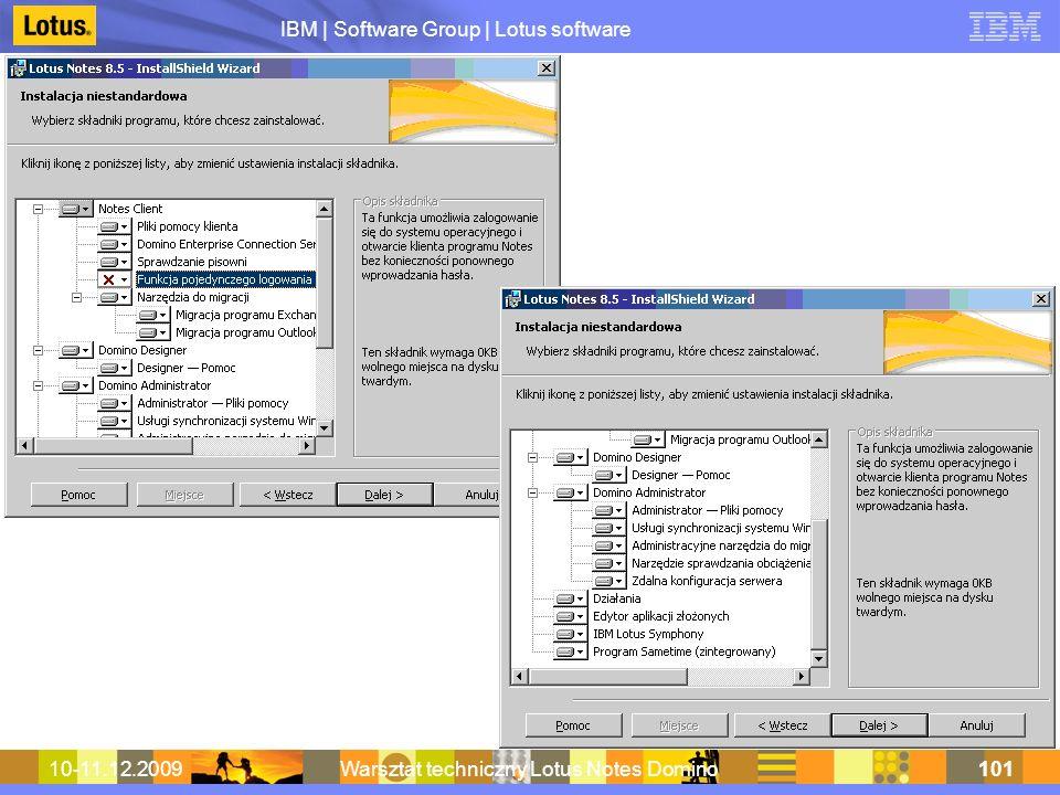 IBM | Software Group | Lotus software 10-11.12.2009Warsztat techniczny Lotus Notes Domino101
