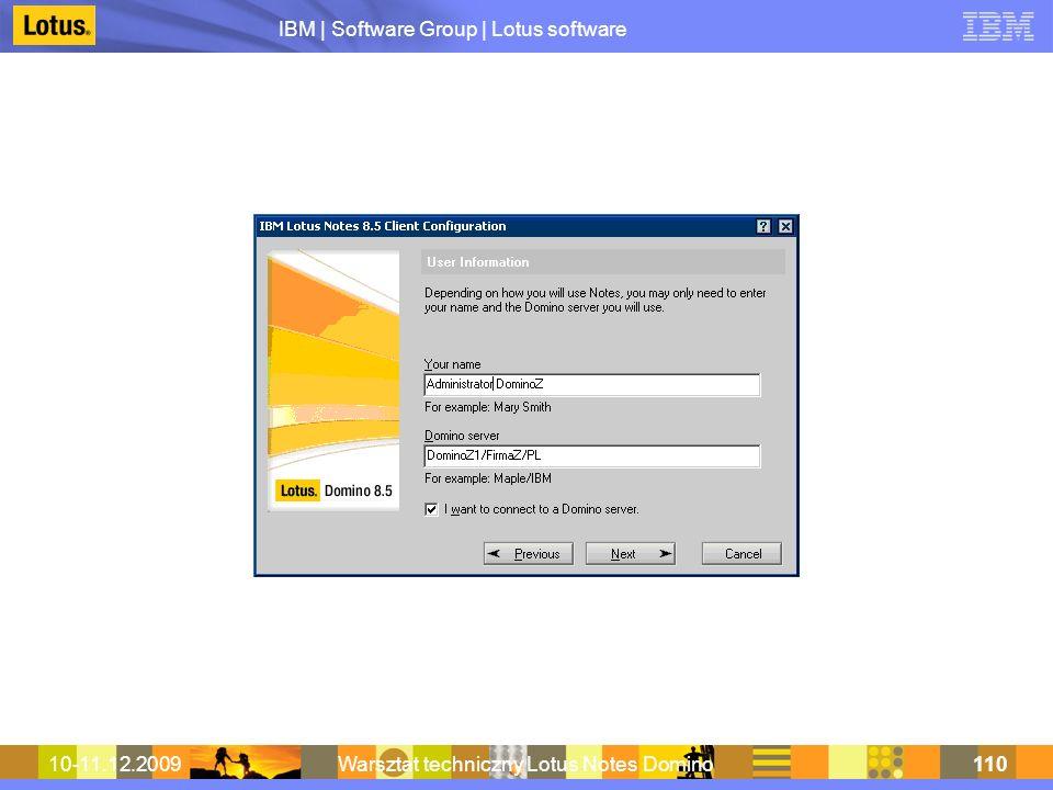 IBM | Software Group | Lotus software 10-11.12.2009Warsztat techniczny Lotus Notes Domino110