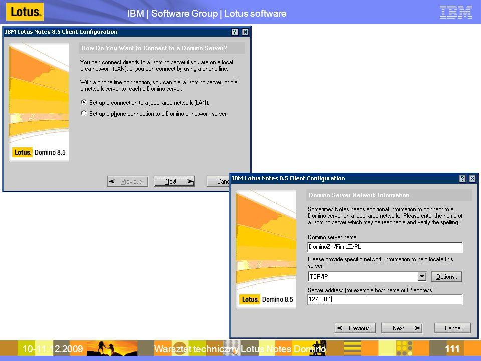 IBM | Software Group | Lotus software 10-11.12.2009Warsztat techniczny Lotus Notes Domino111