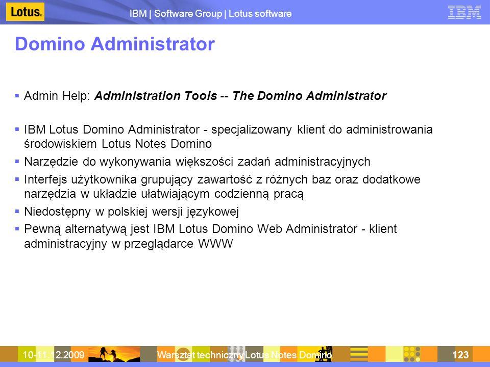 IBM | Software Group | Lotus software 10-11.12.2009Warsztat techniczny Lotus Notes Domino123 Domino Administrator Admin Help: Administration Tools --