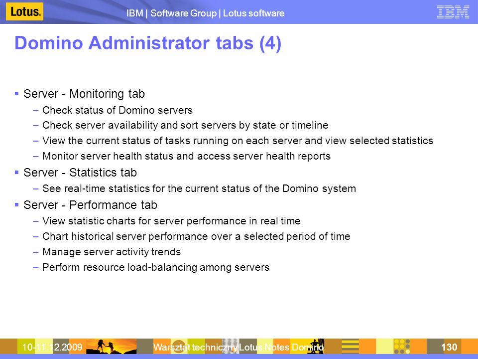 IBM | Software Group | Lotus software 10-11.12.2009Warsztat techniczny Lotus Notes Domino130 Domino Administrator tabs (4) Server - Monitoring tab –Ch