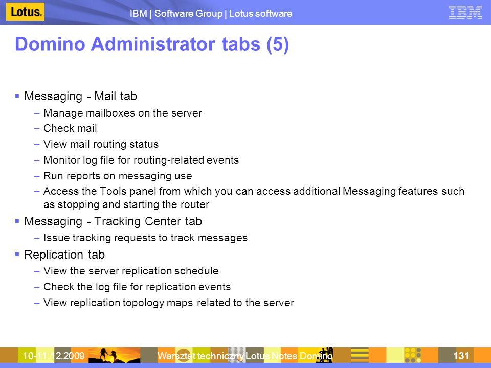 IBM | Software Group | Lotus software 10-11.12.2009Warsztat techniczny Lotus Notes Domino131 Domino Administrator tabs (5) Messaging - Mail tab –Manag