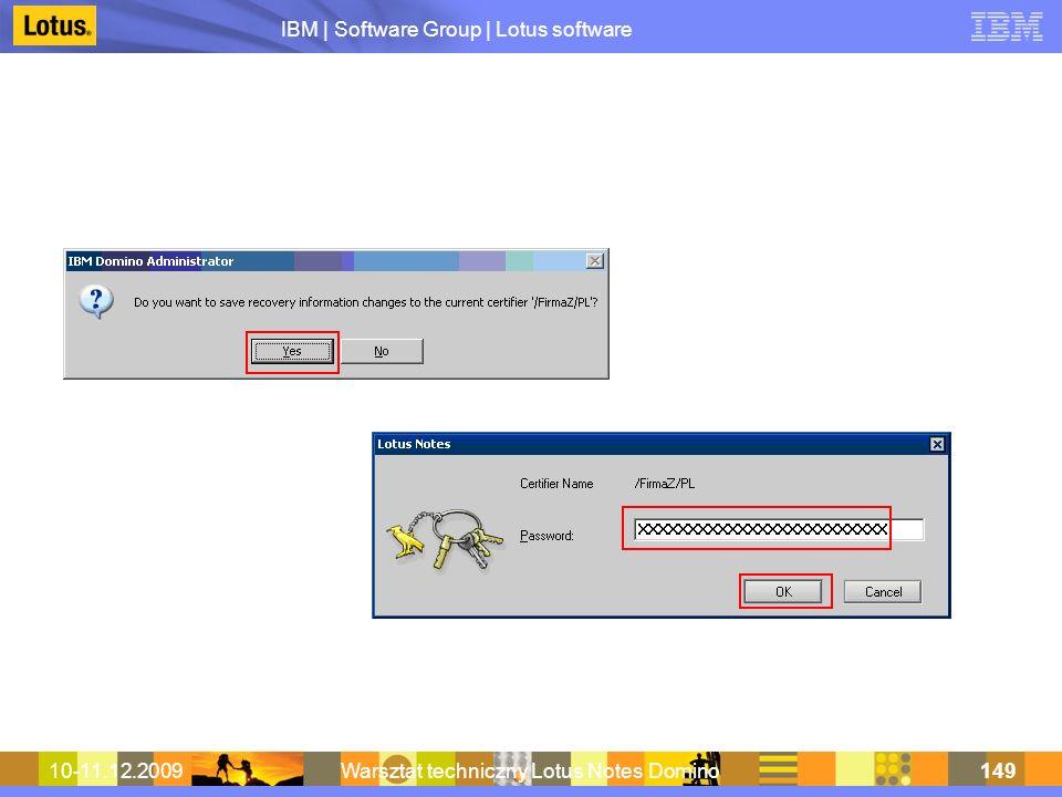 IBM | Software Group | Lotus software 10-11.12.2009Warsztat techniczny Lotus Notes Domino149