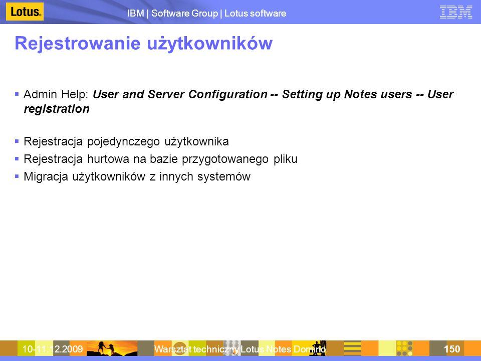 IBM | Software Group | Lotus software 10-11.12.2009Warsztat techniczny Lotus Notes Domino150 Rejestrowanie użytkowników Admin Help: User and Server Co