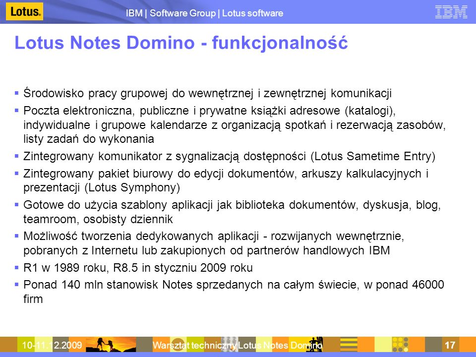 IBM | Software Group | Lotus software 10-11.12.2009Warsztat techniczny Lotus Notes Domino17 Lotus Notes Domino - funkcjonalność Środowisko pracy grupo