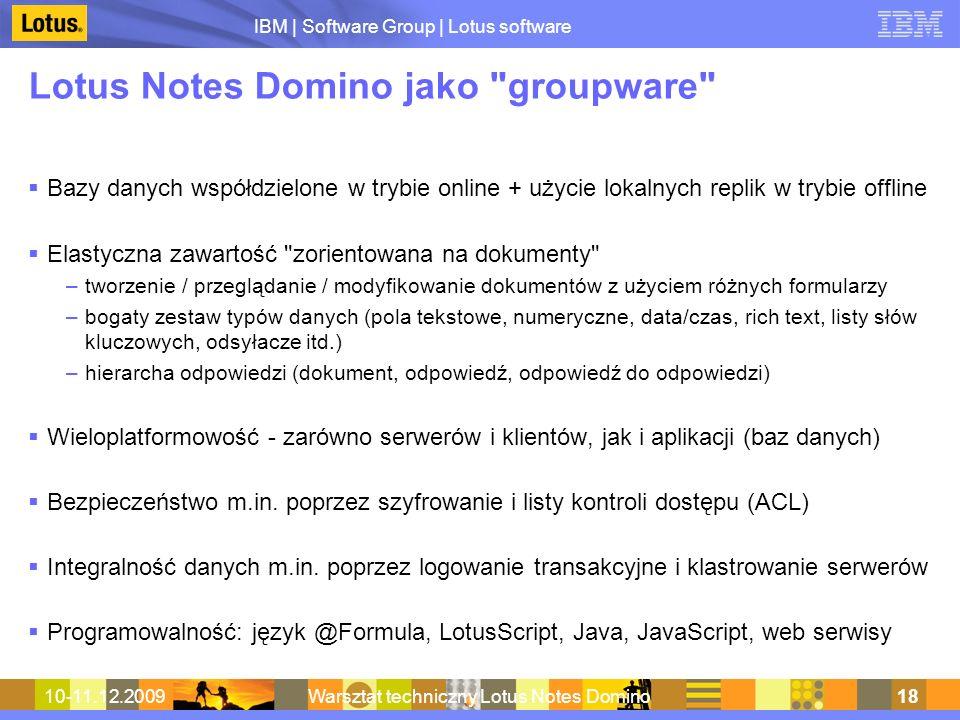 IBM | Software Group | Lotus software 10-11.12.2009Warsztat techniczny Lotus Notes Domino18 Lotus Notes Domino jako