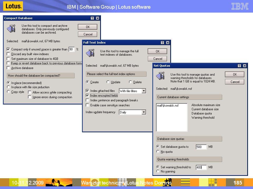 IBM | Software Group | Lotus software 10-11.12.2009Warsztat techniczny Lotus Notes Domino185