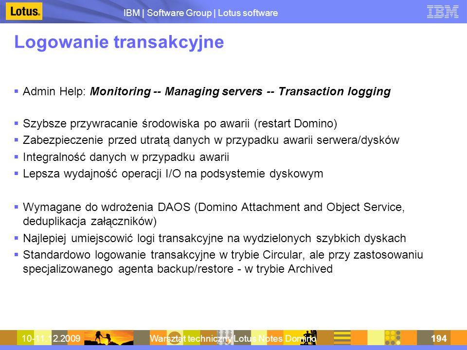 IBM | Software Group | Lotus software 10-11.12.2009Warsztat techniczny Lotus Notes Domino194 Logowanie transakcyjne Admin Help: Monitoring -- Managing