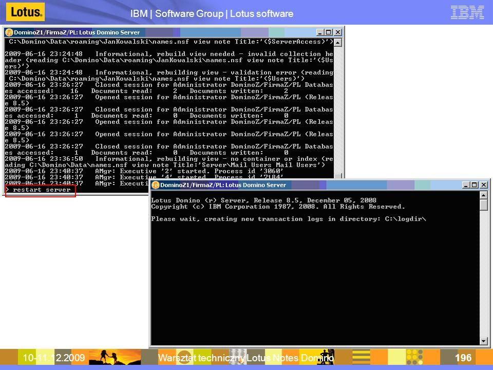 IBM | Software Group | Lotus software 10-11.12.2009Warsztat techniczny Lotus Notes Domino196