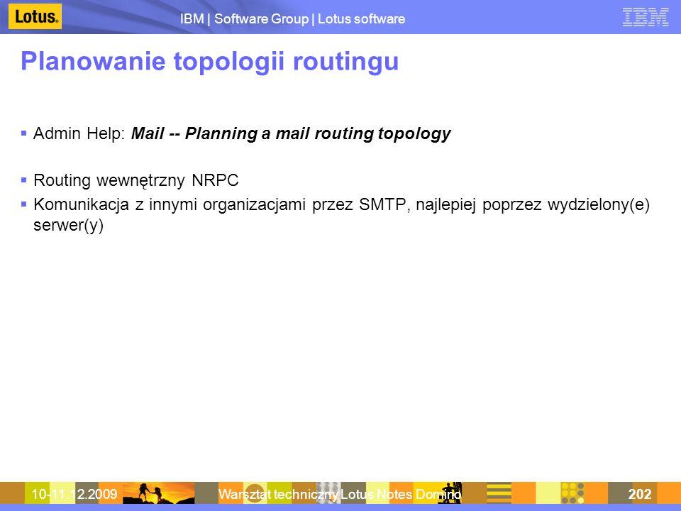 IBM | Software Group | Lotus software 10-11.12.2009Warsztat techniczny Lotus Notes Domino202 Planowanie topologii routingu Admin Help: Mail -- Plannin