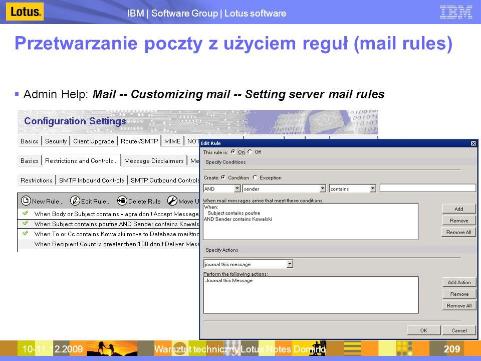IBM | Software Group | Lotus software 10-11.12.2009Warsztat techniczny Lotus Notes Domino209 Przetwarzanie poczty z użyciem reguł (mail rules) Admin H