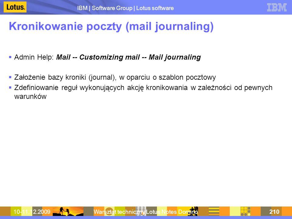 IBM | Software Group | Lotus software 10-11.12.2009Warsztat techniczny Lotus Notes Domino210 Kronikowanie poczty (mail journaling) Admin Help: Mail --