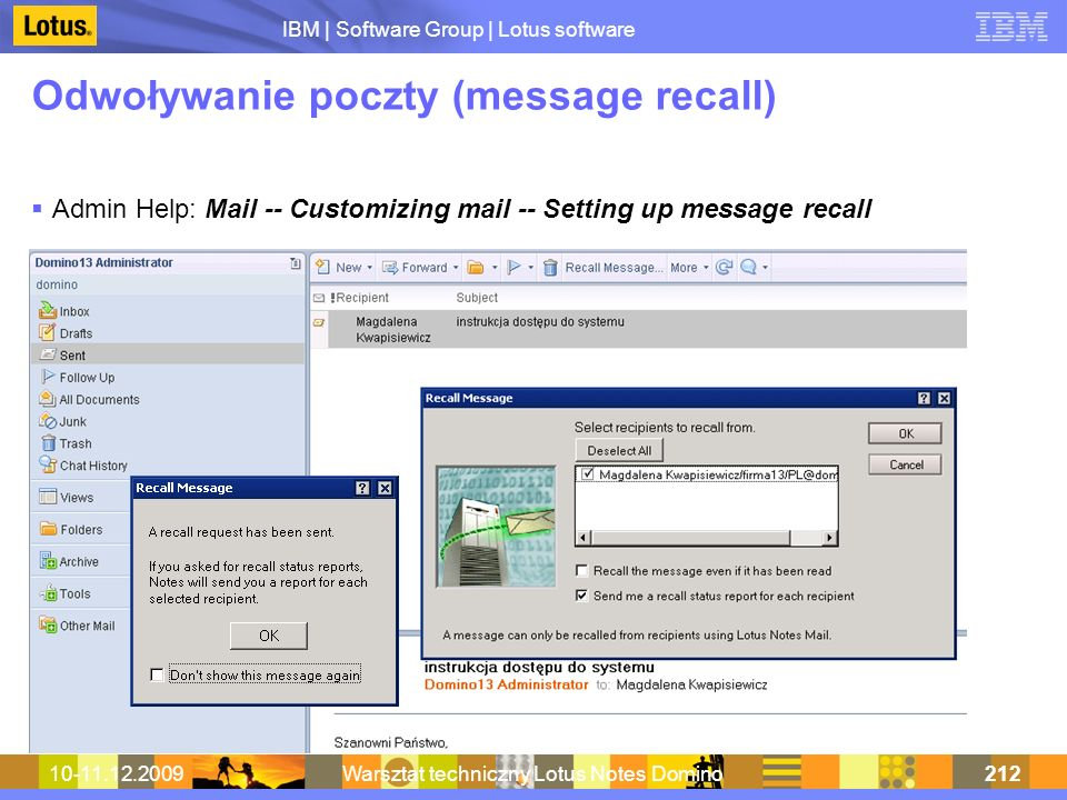 IBM | Software Group | Lotus software 10-11.12.2009Warsztat techniczny Lotus Notes Domino212 Odwoływanie poczty (message recall) Admin Help: Mail -- C