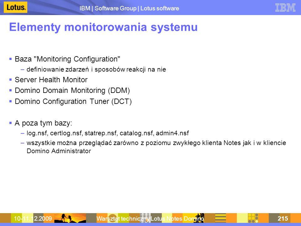 IBM | Software Group | Lotus software 10-11.12.2009Warsztat techniczny Lotus Notes Domino215 Elementy monitorowania systemu Baza