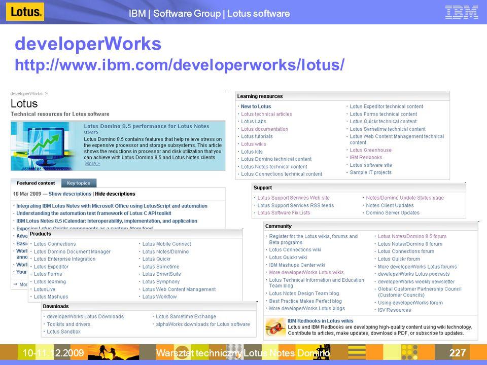 IBM | Software Group | Lotus software 10-11.12.2009Warsztat techniczny Lotus Notes Domino227 developerWorks http://www.ibm.com/developerworks/lotus/