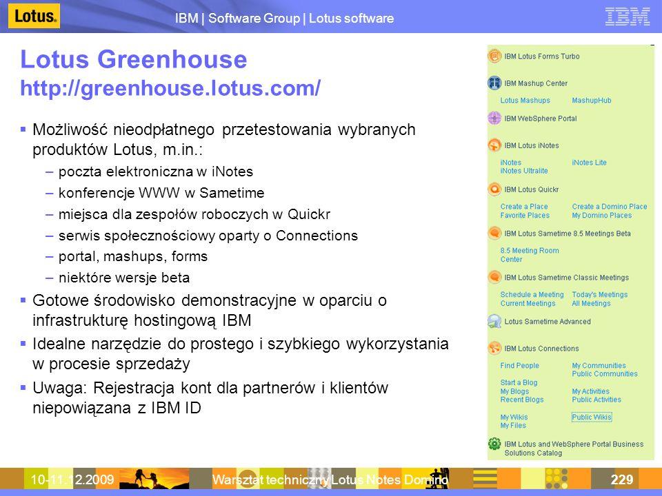 IBM | Software Group | Lotus software 10-11.12.2009Warsztat techniczny Lotus Notes Domino229 Lotus Greenhouse http://greenhouse.lotus.com/ Możliwość n