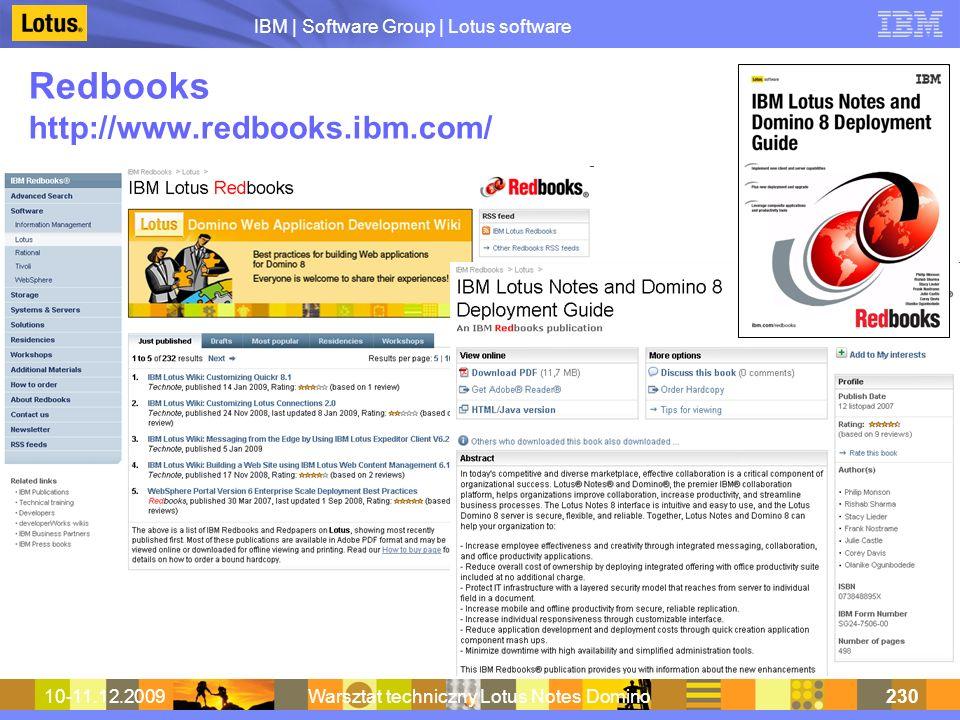 IBM | Software Group | Lotus software 10-11.12.2009Warsztat techniczny Lotus Notes Domino230 Redbooks http://www.redbooks.ibm.com/