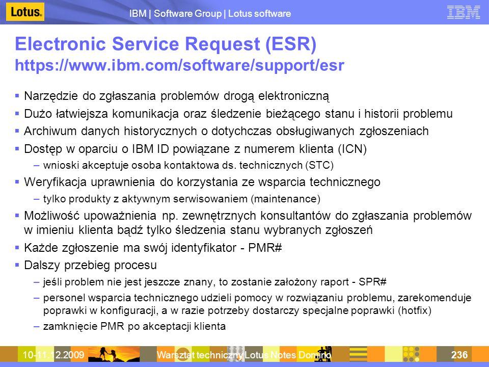 IBM | Software Group | Lotus software 10-11.12.2009Warsztat techniczny Lotus Notes Domino236 Electronic Service Request (ESR) https://www.ibm.com/soft