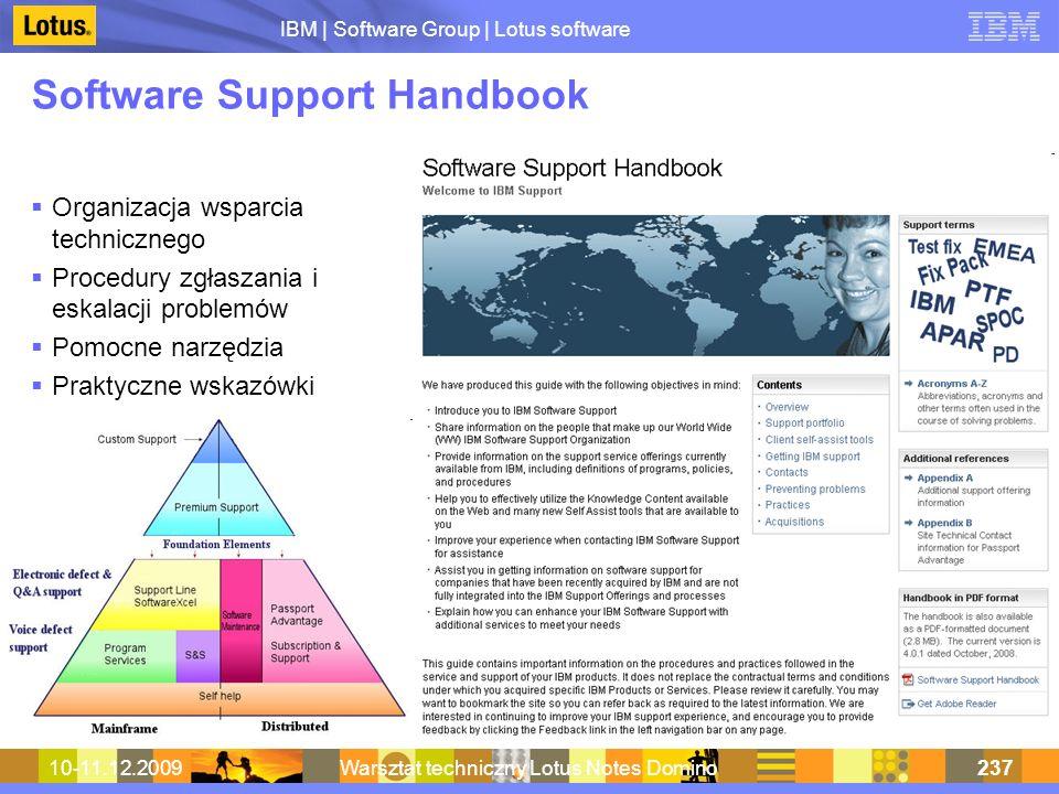 IBM | Software Group | Lotus software 10-11.12.2009Warsztat techniczny Lotus Notes Domino237 Software Support Handbook Organizacja wsparcia techniczne
