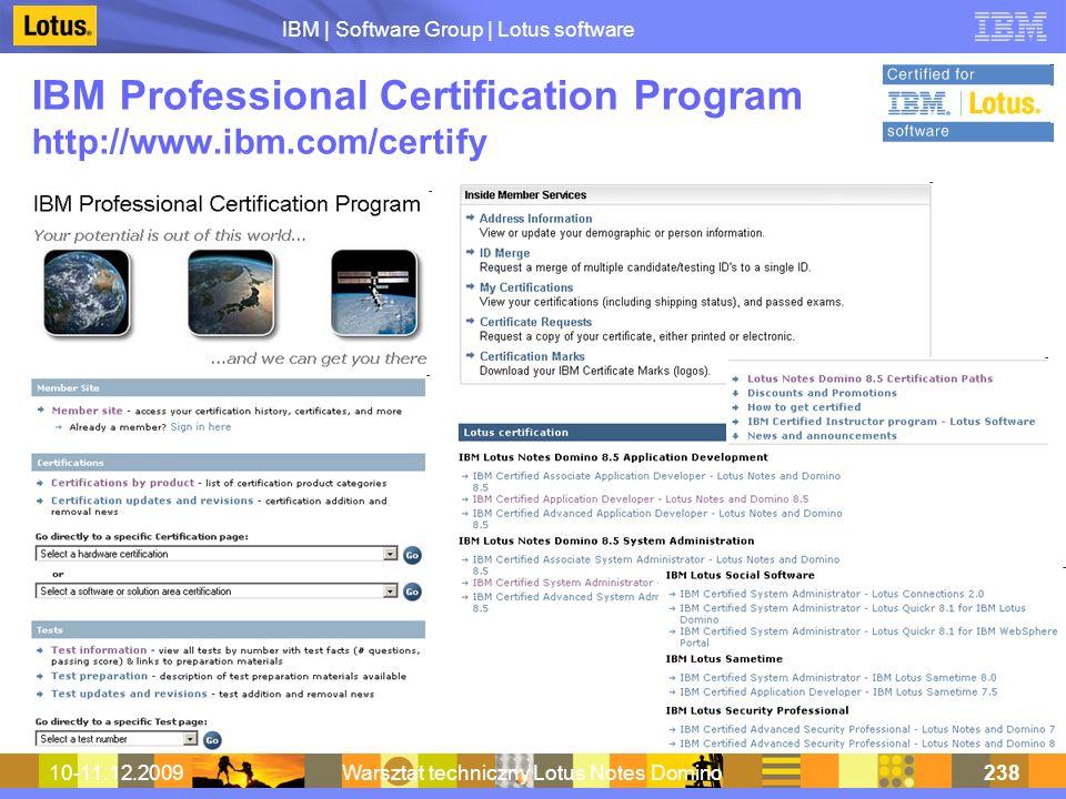 IBM | Software Group | Lotus software 10-11.12.2009Warsztat techniczny Lotus Notes Domino238 IBM Professional Certification Program http://www.ibm.com