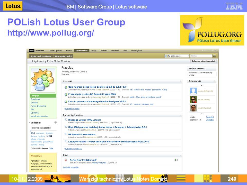 IBM | Software Group | Lotus software 10-11.12.2009Warsztat techniczny Lotus Notes Domino240 POLish Lotus User Group http://www.pollug.org/