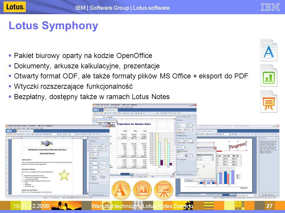 IBM | Software Group | Lotus software 10-11.12.2009Warsztat techniczny Lotus Notes Domino27 Lotus Symphony Pakiet biurowy oparty na kodzie OpenOffice
