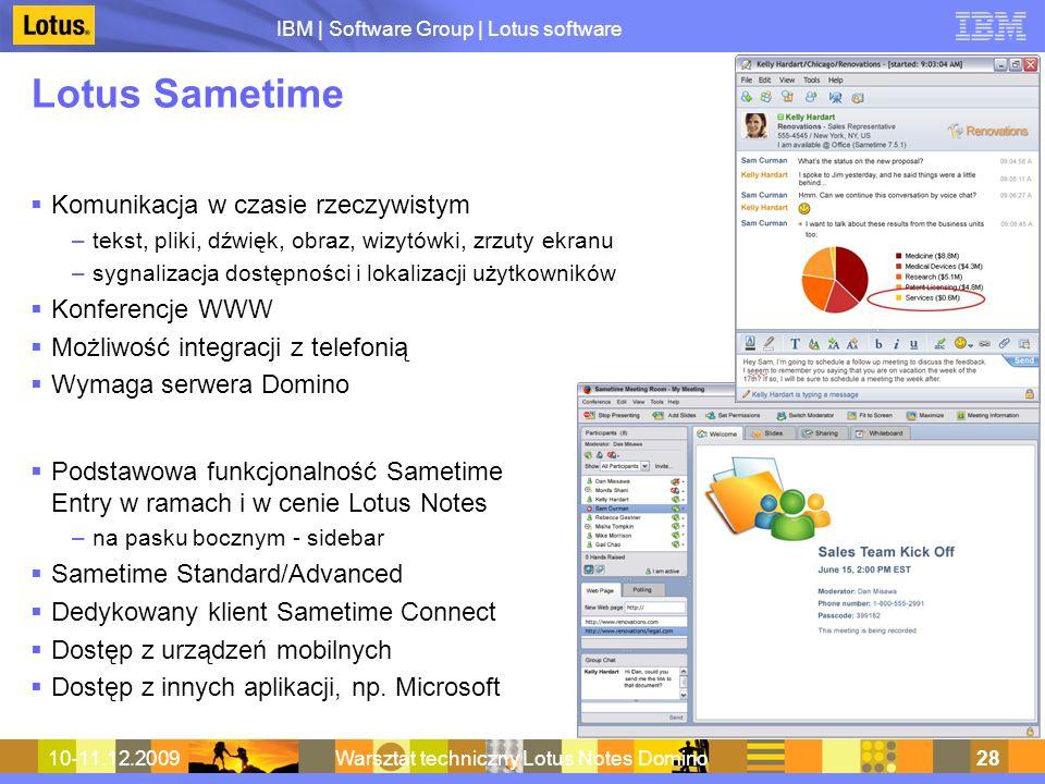 IBM | Software Group | Lotus software 10-11.12.2009Warsztat techniczny Lotus Notes Domino28 Lotus Sametime Komunikacja w czasie rzeczywistym –tekst, p