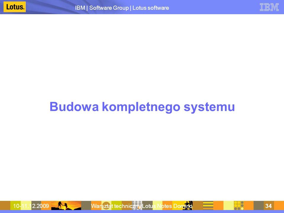 IBM | Software Group | Lotus software 10-11.12.2009Warsztat techniczny Lotus Notes Domino34 Budowa kompletnego systemu
