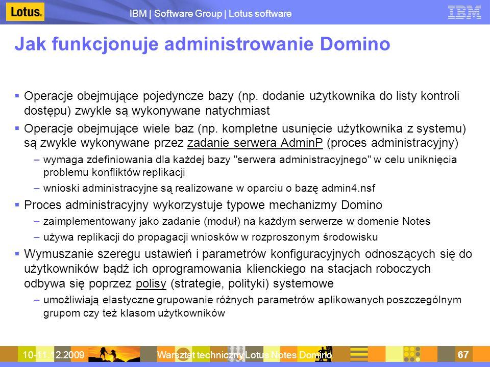IBM | Software Group | Lotus software 10-11.12.2009Warsztat techniczny Lotus Notes Domino67 Jak funkcjonuje administrowanie Domino Operacje obejmujące