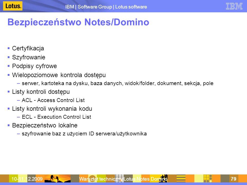 IBM | Software Group | Lotus software 10-11.12.2009Warsztat techniczny Lotus Notes Domino79 Bezpieczeństwo Notes/Domino Certyfikacja Szyfrowanie Podpi